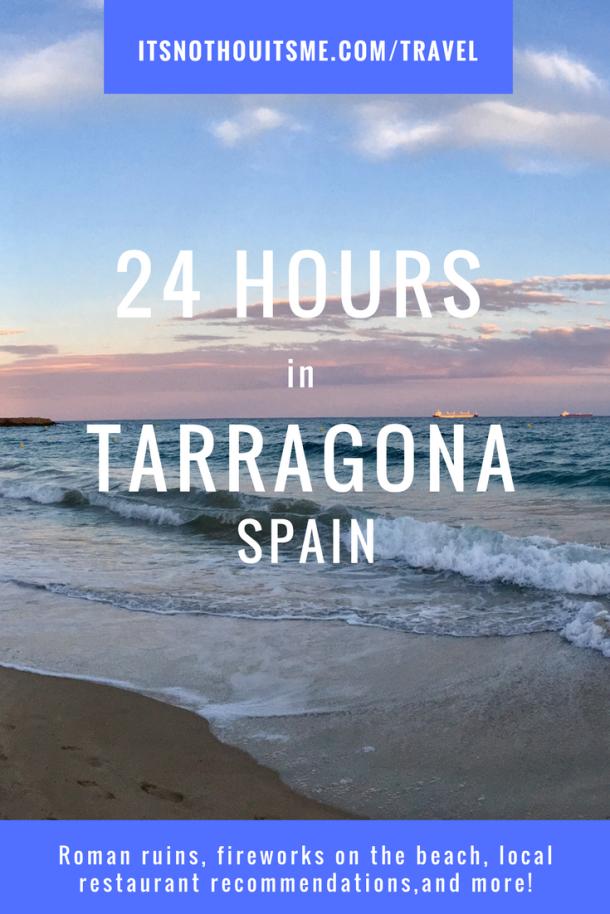 24 Hours in Tarragona Spain